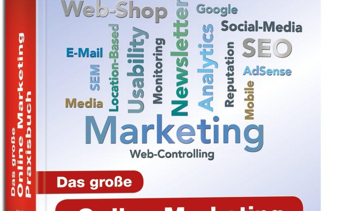 Webselling: Das große Online Marketing Praxis Buch